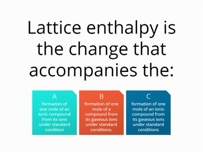 Lattice ethalpy starter quiz