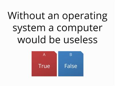 Operating Systems True or False