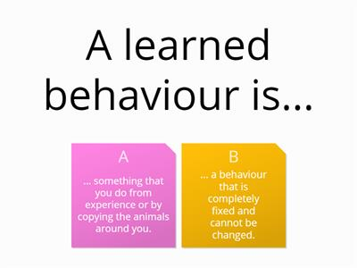 Instinctive and learned behaviours