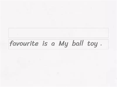 My favourite toy is ...