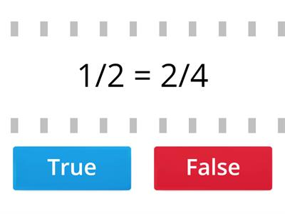 Equivalent fractions, true or false