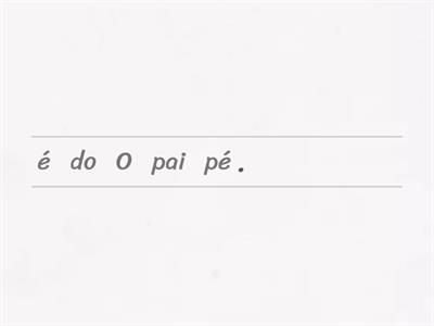 Organiza as frases 1º ano