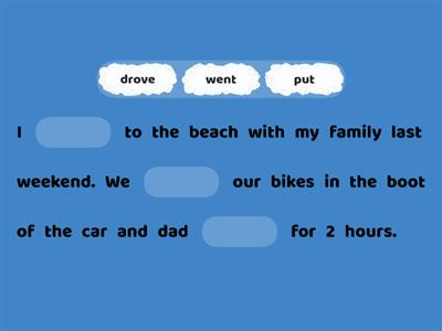 Simple past. Complete the sentences with the correct verb.