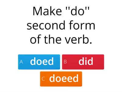 Make verbs regular or irregular!