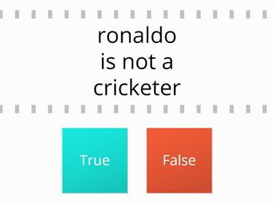 True or false1 Ronaldo and Cricket