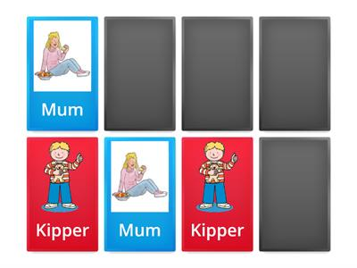 Pairs a, and, Mum, Kipper
