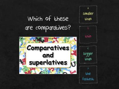 Which of these are comparatives and superlatives?