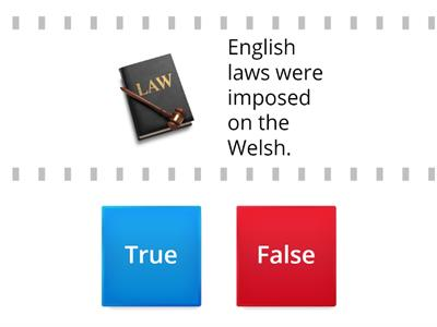 The Conquest of Wales - The Legacy True/False