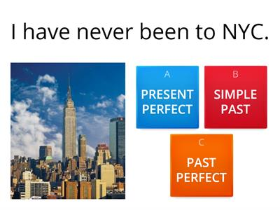 PAST PERFECT / SIMPLE PAST / PRESENT PERFECT