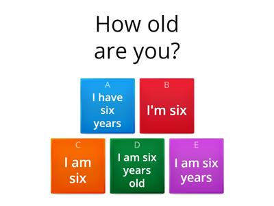 questions: How old are you?