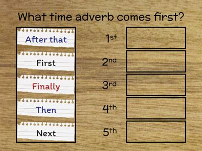Put the time adverbs in order.