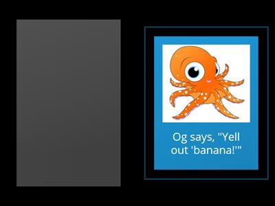 Og the Octopus Says: CVCC phrases