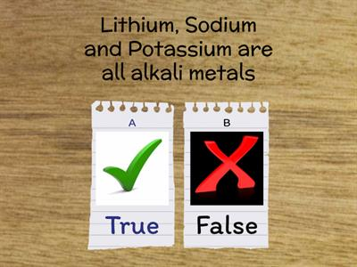 Group 1 - Alkali Metals True/False Quiz