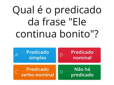 QUIZ - PREDICADO NOMINAL / VERBO DE LIGAÇÃO E PREDICATIVO DO SUJEITO