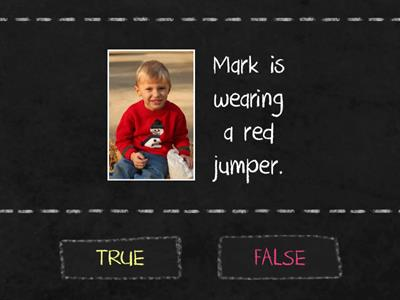 Clothes - True or False
