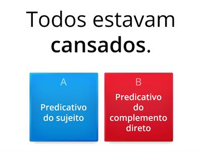 Distinguir predicativo do sujeito e predicativo do complemento direto