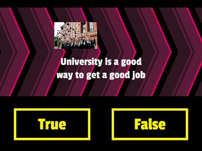 True or False - Higher Education