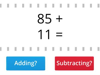 Adding or Subtracting?