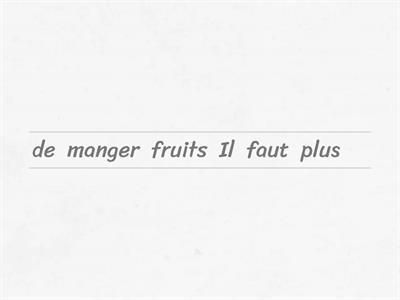 French Healthy living advice.  Put the sentences in the correct order.