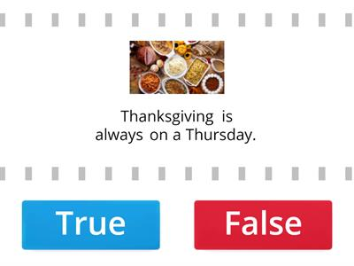 Thanksgiving True or False