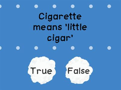 Are these statements about smoking are true or false?