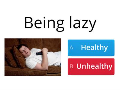 Healthy or unhealthy lifestyle?