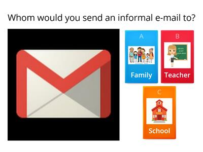 Whom would you send an informal e-mail to?