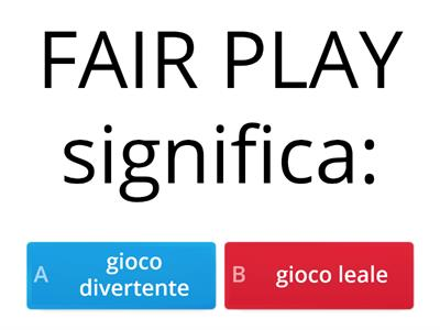 Copia di QUIZ FAIR PLAY