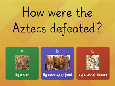 Let's find out more about the Aztecs...