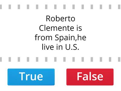 Copy of True / False (Roberto Clemente)