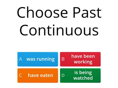 Past Simple/Past Continuous/Present Perfect