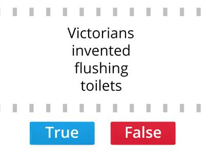 Victorian True or false