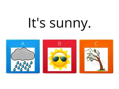WHAT IS THE WEATHER LIKE TODAY? - CHOOSE!