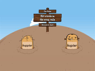 "whack a mole ""Happier"""