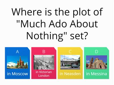 Much Ado About Nothing - 3 Questions
