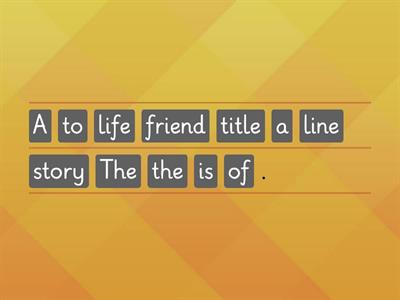 A life line to a friend. Put the sentences into the correct order.