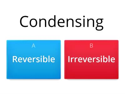 Reversible and irreversible changes