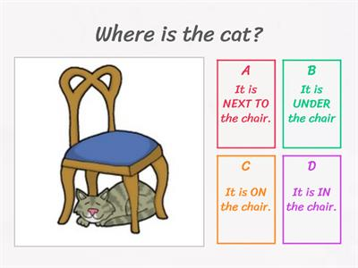 Prepositions of place -IN, ON, UNDER, NEXT TO.