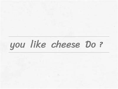 Do you like cheese, sentences