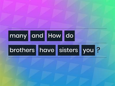 How many brothers and sisters do you have?